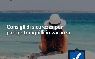 Consigli di sicurezza per partire tranquilli in vacanza